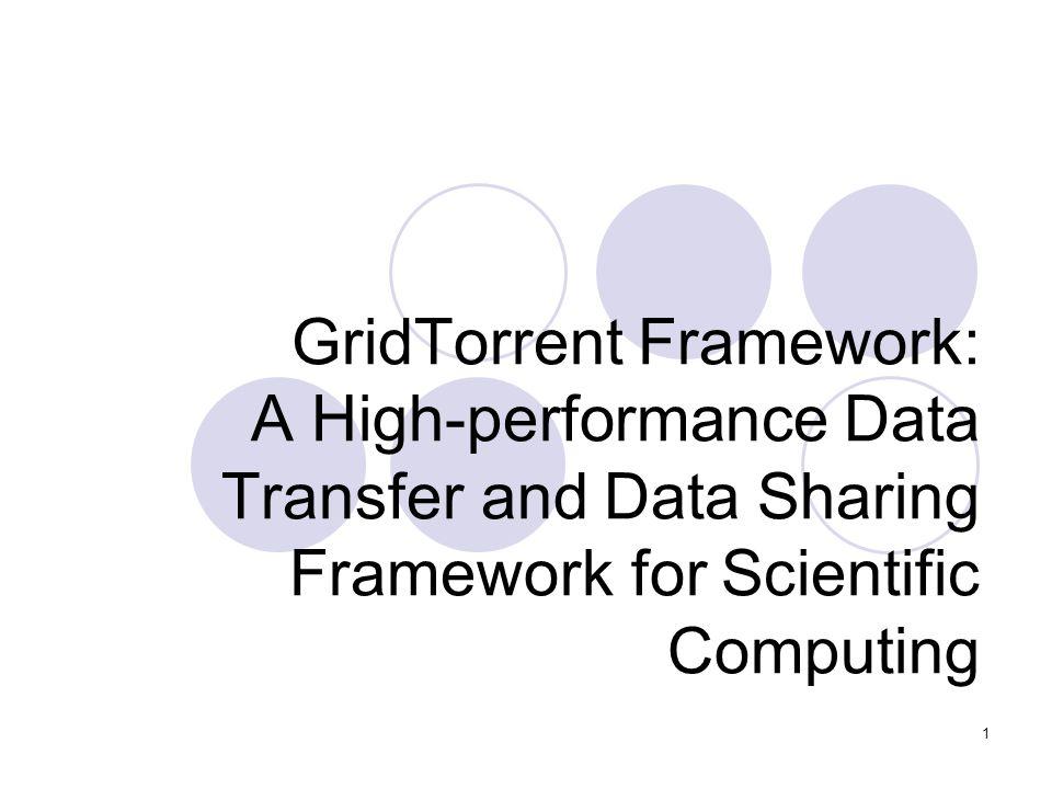 1 GridTorrent Framework: A High-performance Data Transfer and Data Sharing Framework for Scientific Computing