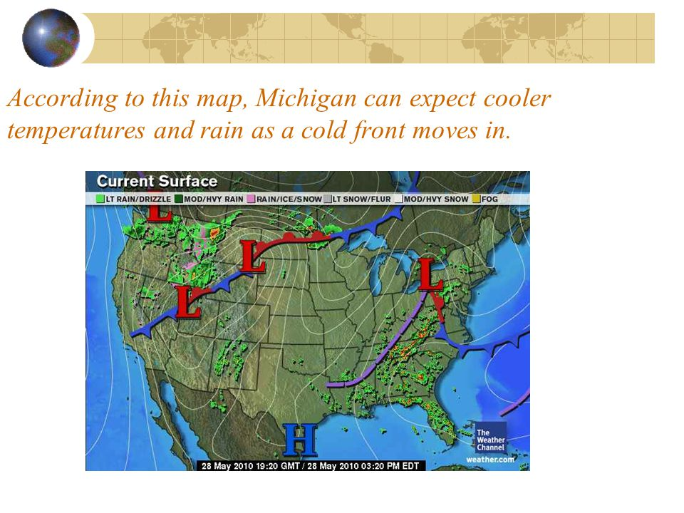According to this map, Michigan can expect cooler temperatures and rain as a cold front moves in.