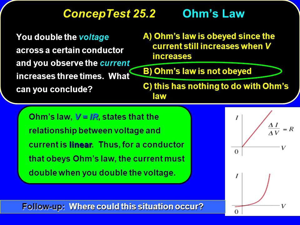Ohm's law is obeyed since the current still increases when V increases A) Ohm's law is obeyed since the current still increases when V increases Ohm's