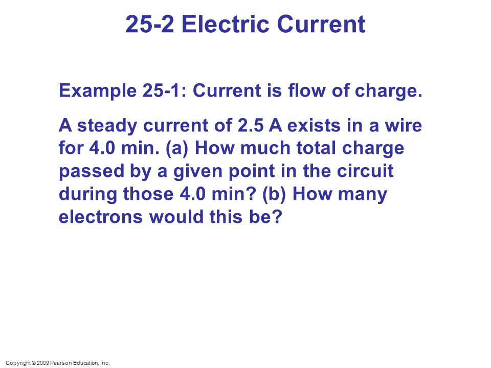 Copyright © 2009 Pearson Education, Inc.25-5 Electric Power Example 25-9: Electric heater.