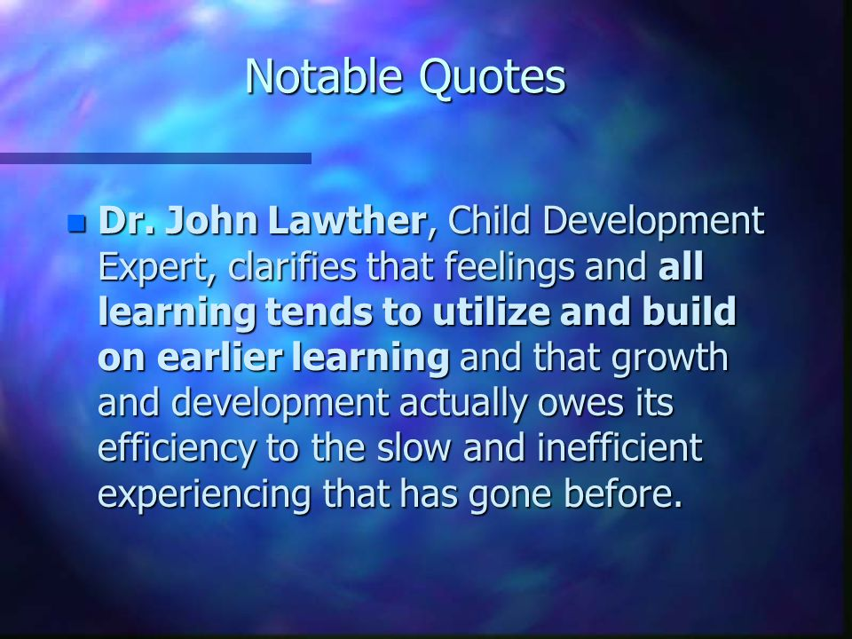 Psychomotor Development n Boys and girls begin to develop separately.