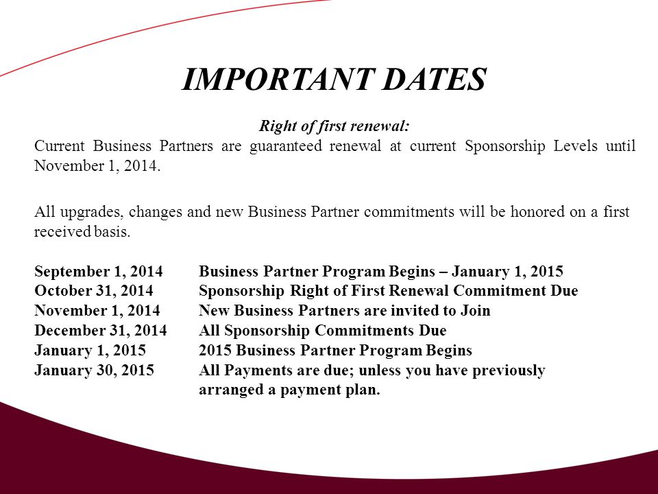 All upgrades, changes and new Business Partner commitments will be honored on a first received basis.