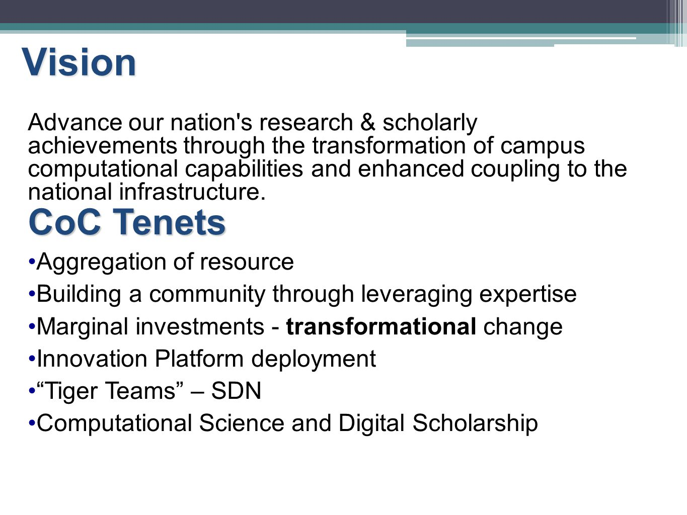 Vision Advance our nation's research & scholarly achievements through the transformation of campus computational capabilities and enhanced coupling to