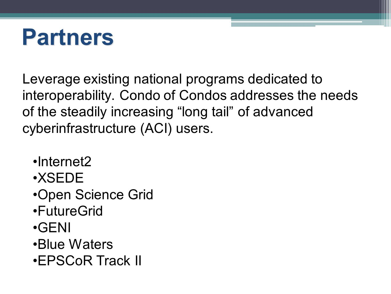 Partners Leverage existing national programs dedicated to interoperability.