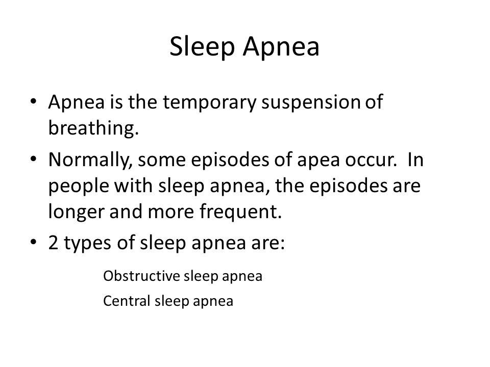 Obstructive Sleep Apnea This occurs when the pharynx collapses during sleep.