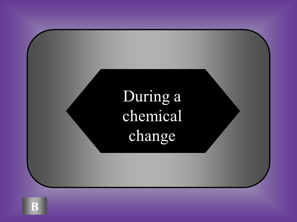 A:B: During a physical change During a chemical change A new substance is formed ___________ C:D: In a mixtureIn an element