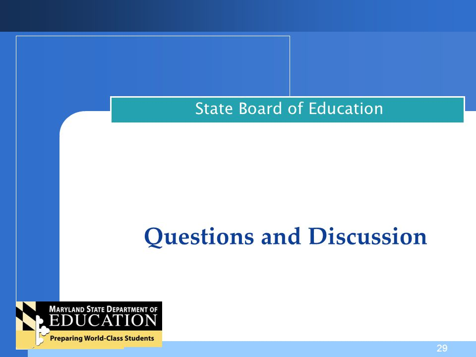Questions and Discussion State Board of Education 29