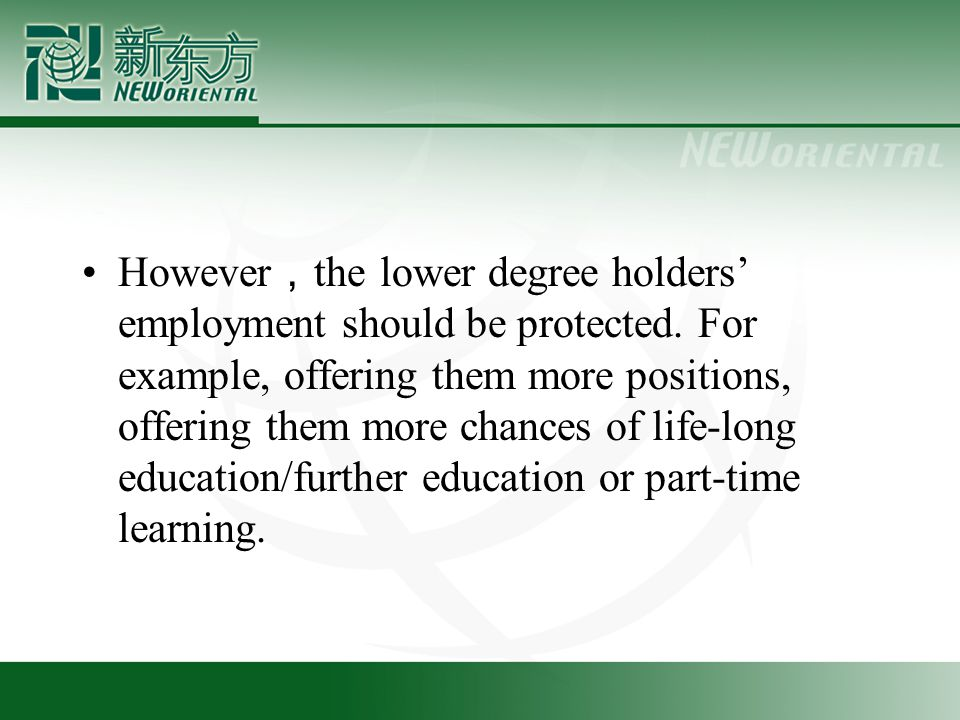 However , the lower degree holders' employment should be protected.