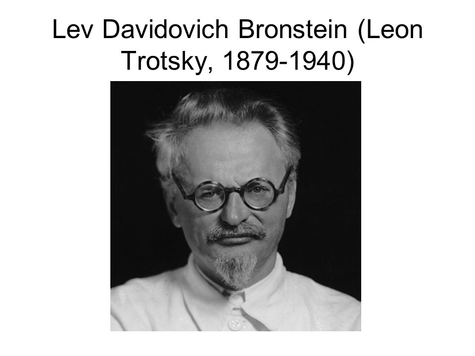 Lev Davidovich Bronstein (Leon Trotsky, 1879-1940)