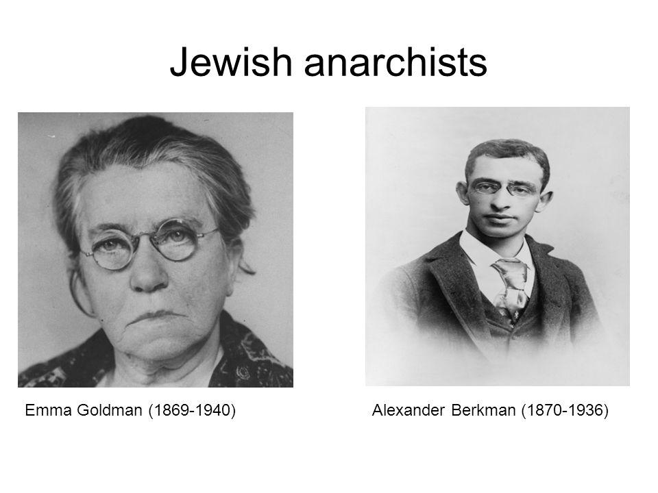 Jewish anarchists Emma Goldman (1869-1940)Alexander Berkman (1870-1936)