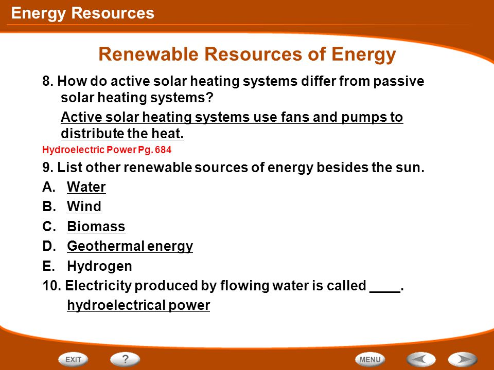Energy Resources Renewable Resources of Energy 8. How do active solar heating systems differ from passive solar heating systems? Active solar heating