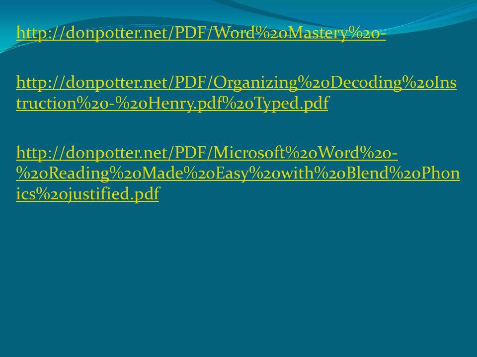 http://donpotter.net/PDF/Word%20Mastery%20- http://donpotter.net/PDF/Organizing%20Decoding%20Ins truction%20-%20Henry.pdf%20Typed.pdf http://donpotter