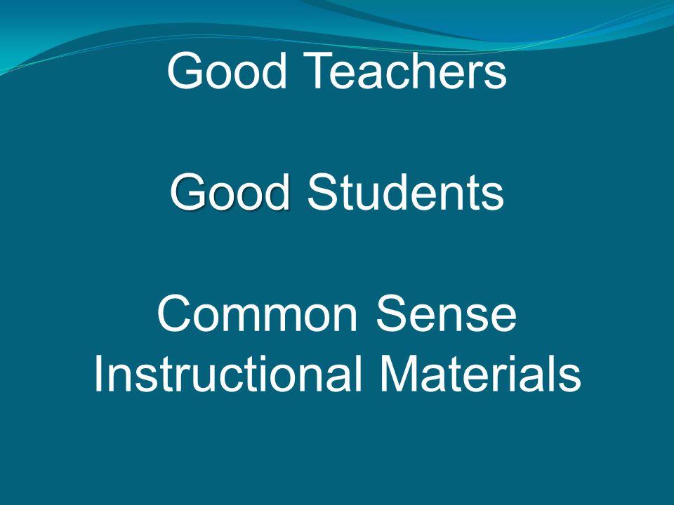 Good Teachers Good Good Students Common Sense Instructional Materials