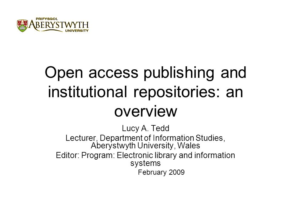 Open access publishing and institutional repositories: an overview Lucy A.