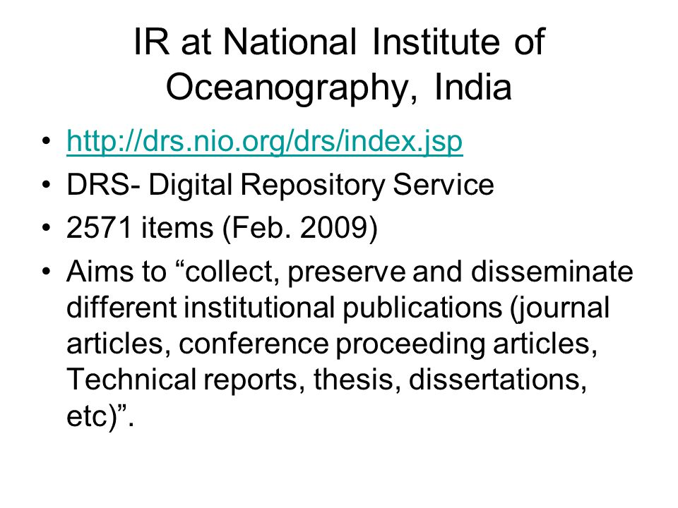 IR at National Institute of Oceanography, India http://drs.nio.org/drs/index.jsp DRS- Digital Repository Service 2571 items (Feb.