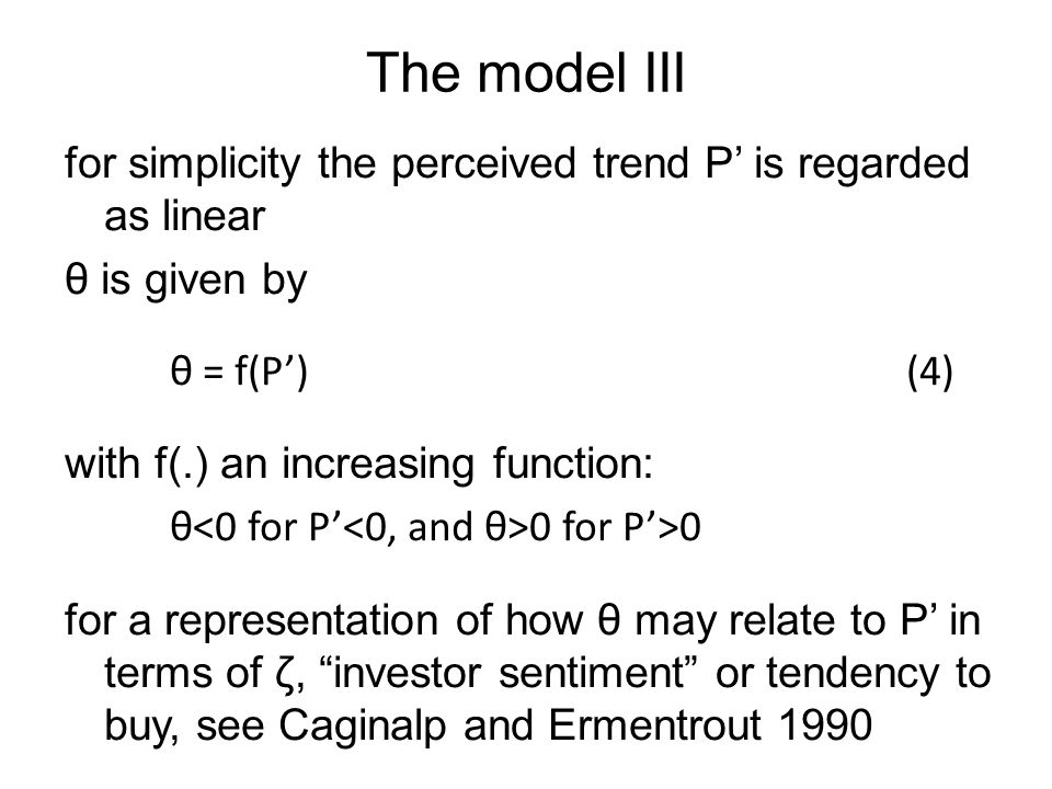 The model IX the bursting of a bubble is not directly covered by the model – the only prediction is that the price deviation cannot continue indefinitely; not the timing and subsequent time course –depends on functional form, and other factors the return towards the intrinsic value then proceeds according to the standard equations (1) and (2) –not necessarily sudden bursting where there is no clear intrinsic value, the equivalent role would be played by a realisation that prices are no longer affordable