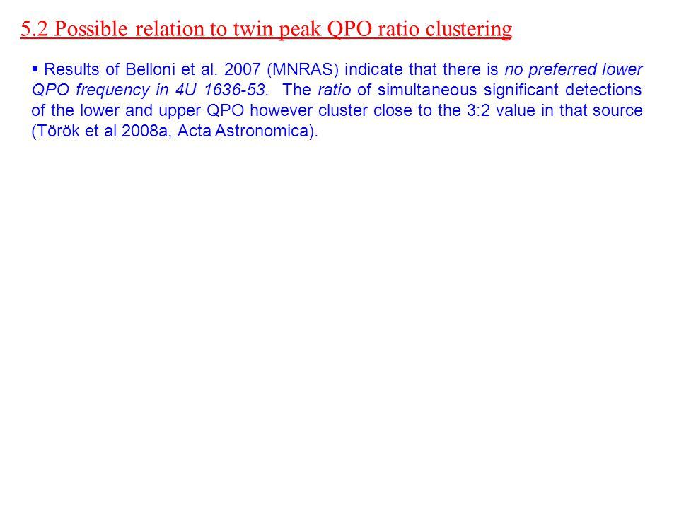 5.2 Possible relation to twin peak QPO ratio clustering   Results of Belloni et al.