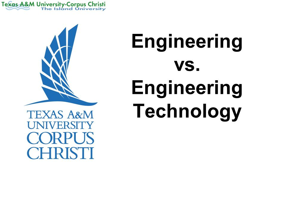 Engineering vs. Engineering Technology