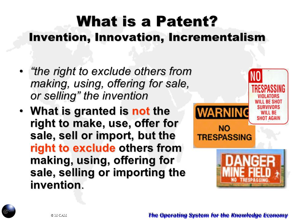 The Operating System for the Knowledge Economy © M·CAM What is a Patent.
