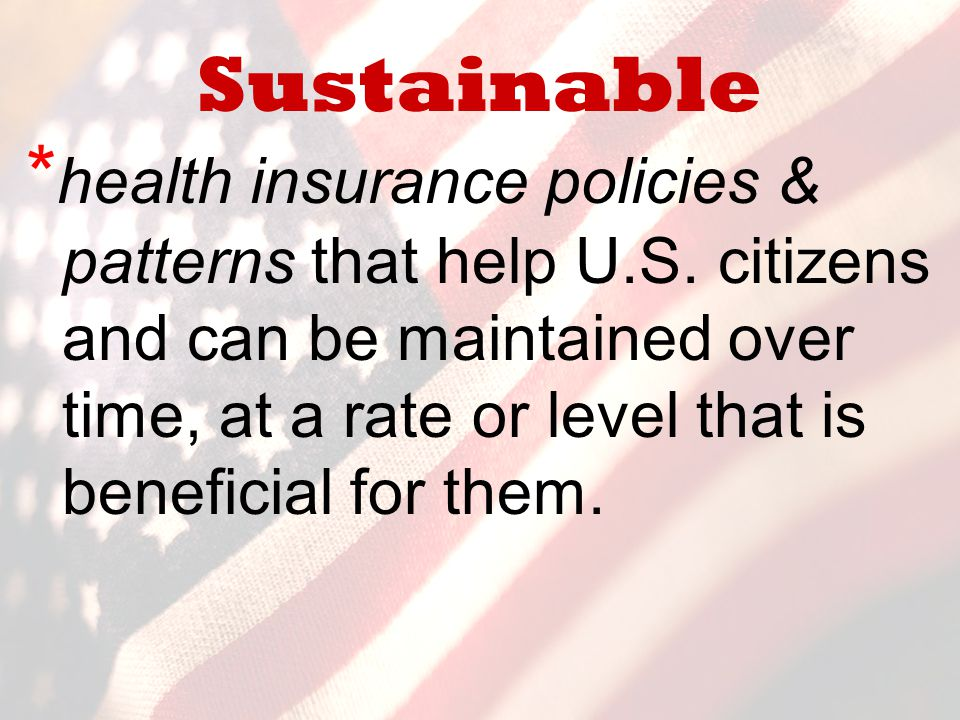 Sustainable * health insurance policies & patterns that help U.S.