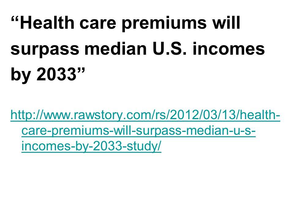 Health care premiums will surpass median U.S.