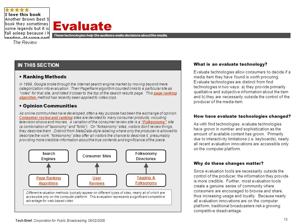 13 Tech Brief, Corporation for Public Broadcasting 08/02/2005 Evaluate The Review IN THIS SECTION What is an evaluate technology.