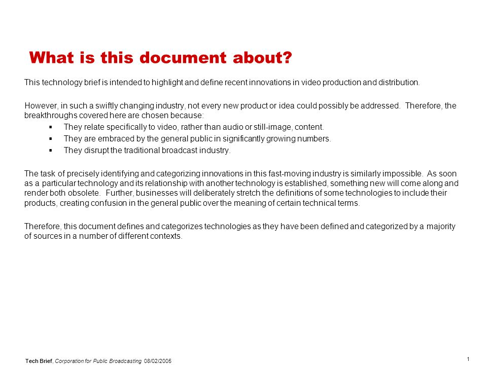 1 Tech Brief, Corporation for Public Broadcasting 08/02/2005 What is this document about.