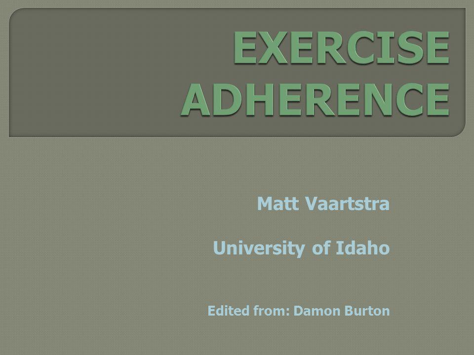 Matt Vaartstra University of Idaho Edited from: Damon Burton