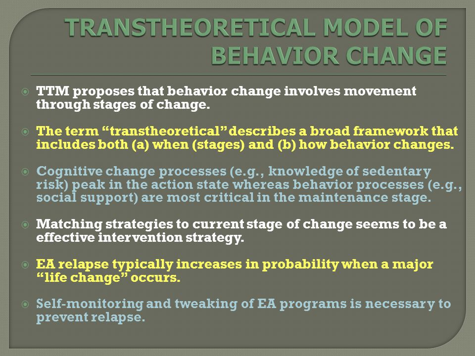  TTM proposes that behavior change involves movement through stages of change.