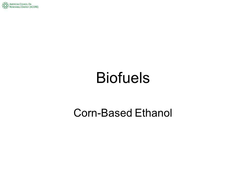Biofuels Corn-Based Ethanol