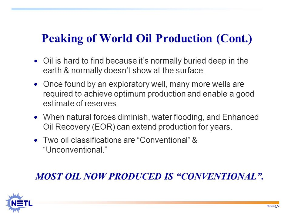 Hirsch 3_04 MOST OIL NOW PRODUCED IS CONVENTIONAL .