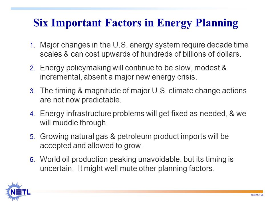 Hirsch 3_04 Six Important Factors in Energy Planning 1.