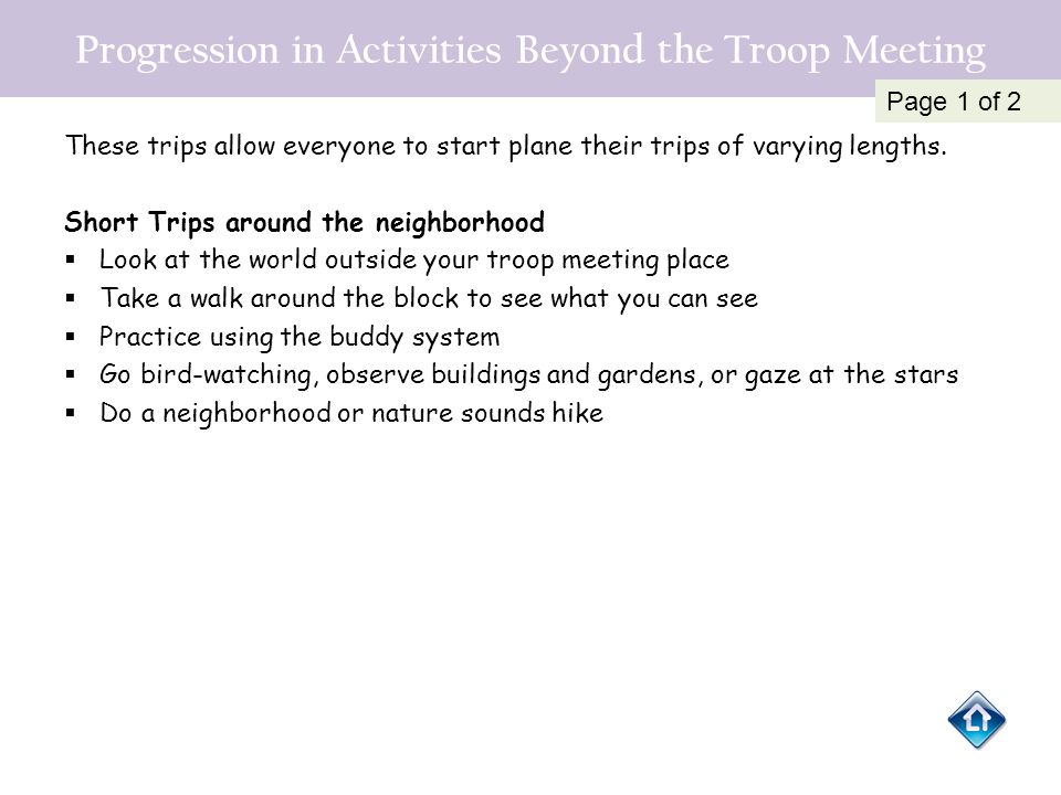 Progression in Activities Beyond the Troop Meeting These trips allow everyone to start plane their trips of varying lengths. Short Trips around the ne