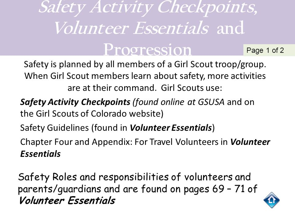 Safety Activity Checkpoints, Volunteer Essentials and Progression The Girl responsibilities are found on page 71 of Volunteer Essentials.