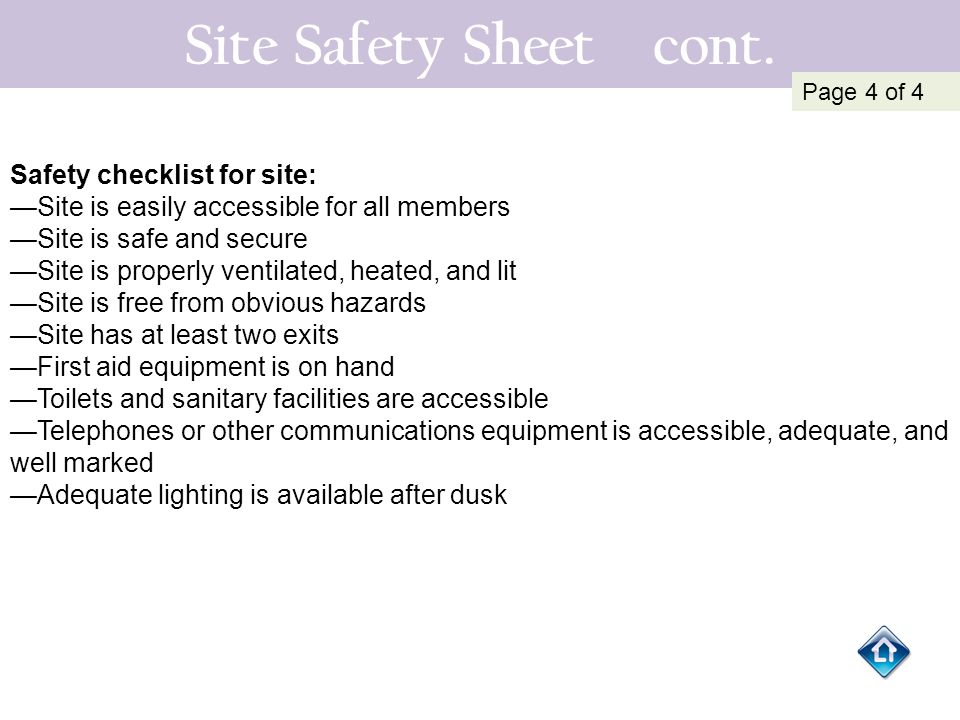 Site Safety Sheet cont. Safety checklist for site: —Site is easily accessible for all members —Site is safe and secure —Site is properly ventilated, h