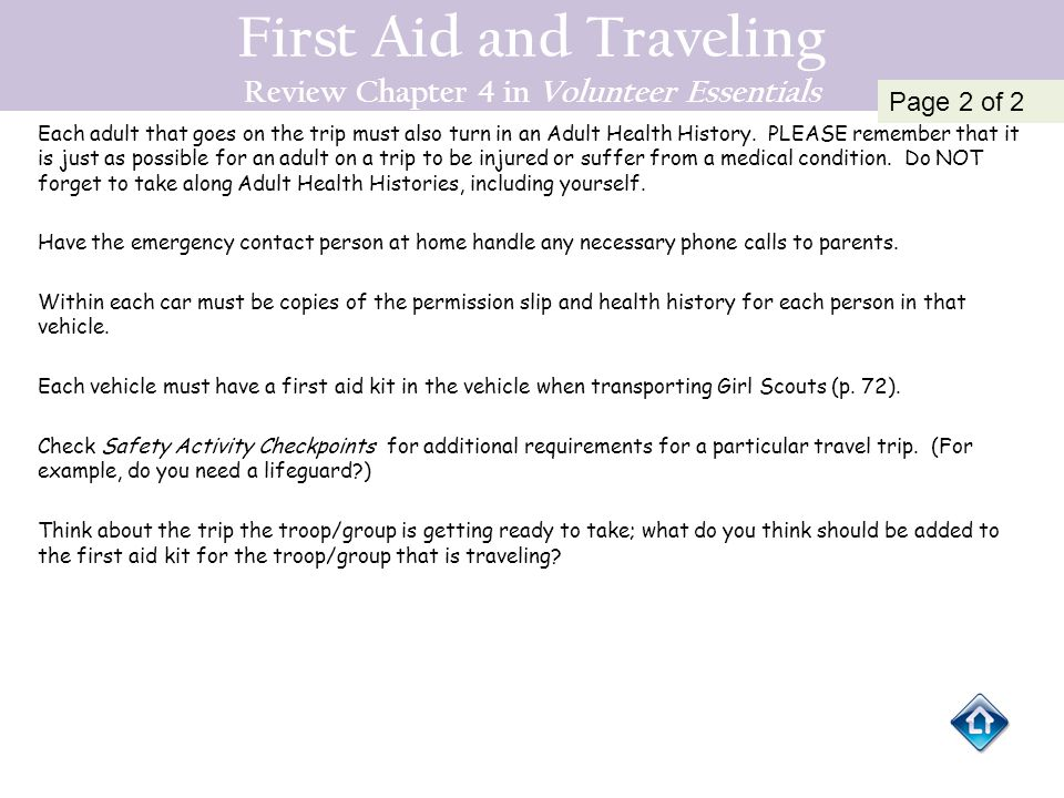 First Aid and Traveling Review Chapter 4 in Volunteer Essentials Each adult that goes on the trip must also turn in an Adult Health History. PLEASE re