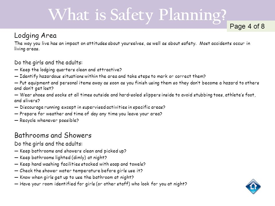 What is Safety Planning? Lodging Area The way you live has an impact on attitudes about yourselves, as well as about safety. Most accidents occur in l