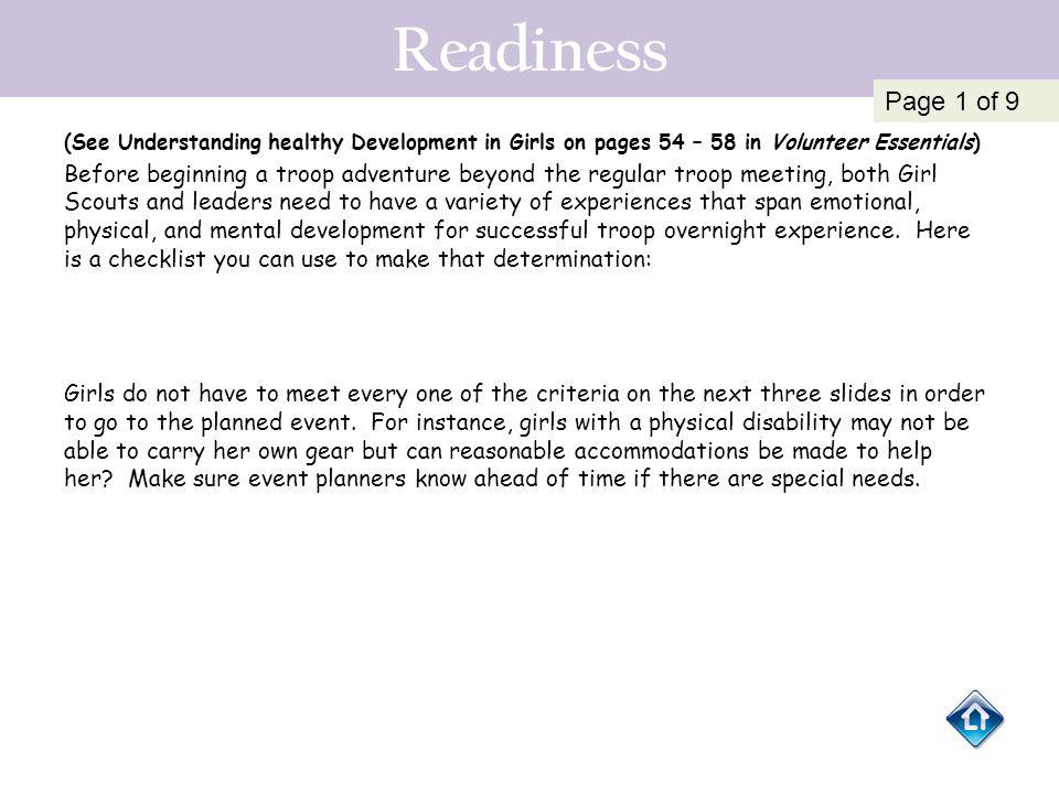 Readiness (See Understanding healthy Development in Girls on pages 54 – 58 in Volunteer Essentials) Before beginning a troop adventure beyond the regu