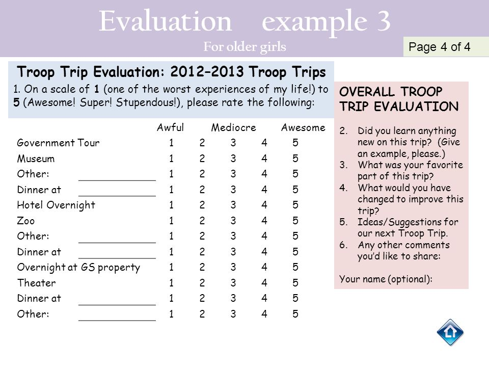 Evaluation example 3 For older girls Troop Trip Evaluation: 2012–2013 Troop Trips 1. On a scale of 1 (one of the worst experiences of my life!) to 5 (