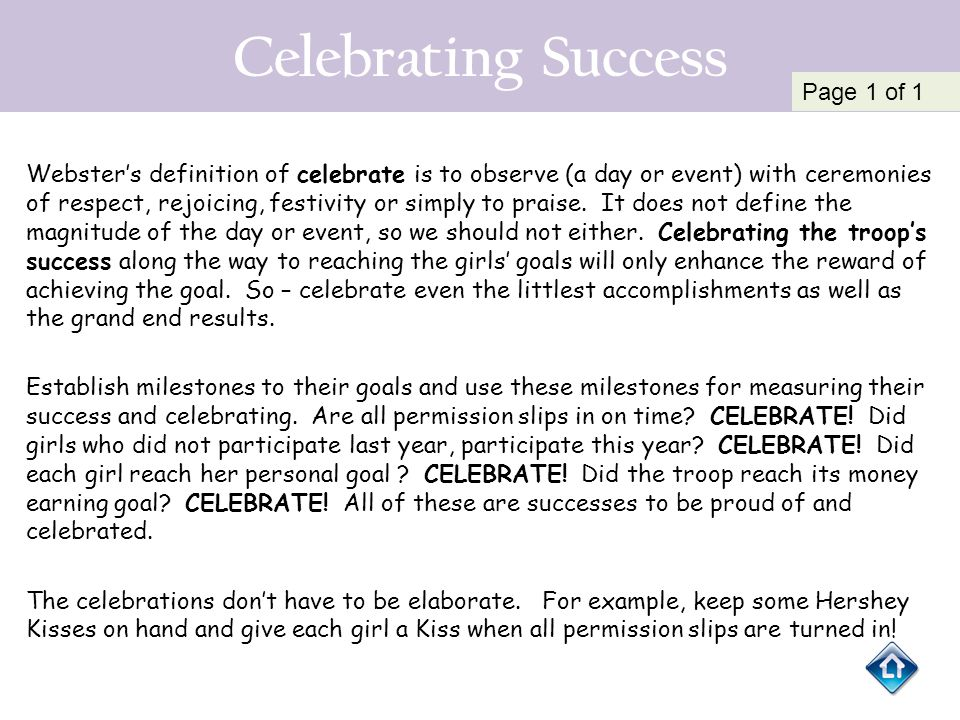 Celebrating Success Webster's definition of celebrate is to observe (a day or event) with ceremonies of respect, rejoicing, festivity or simply to pra