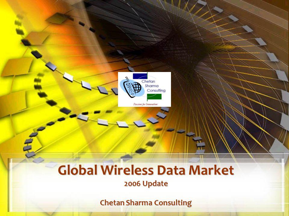 Global Wireless Data Market 2006 Update Chetan Sharma Consulting
