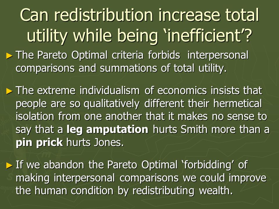 Can redistribution increase total utility while being 'inefficient'.