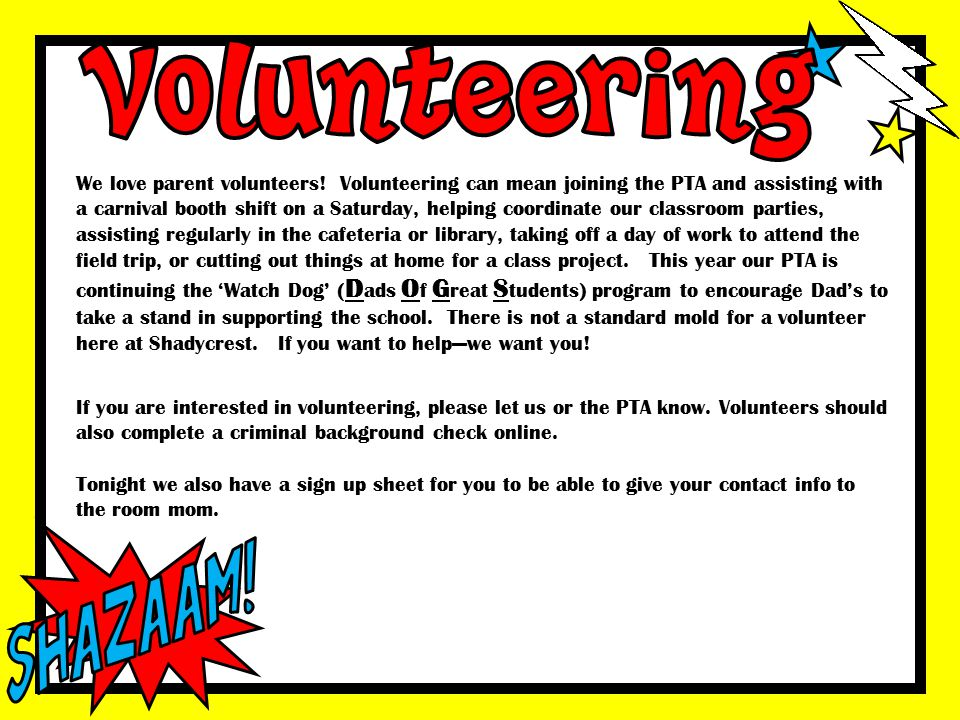 We love parent volunteers! Volunteering can mean joining the PTA and assisting with a carnival booth shift on a Saturday, helping coordinate our class