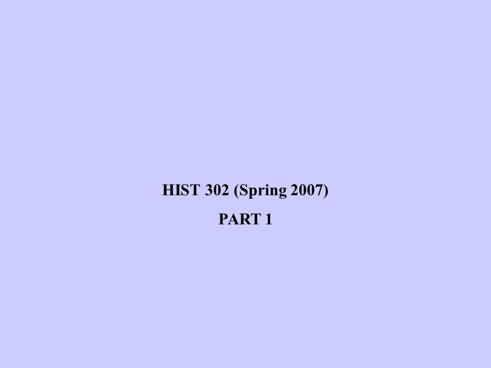 HIST 302 (Spring 2007) PART 1