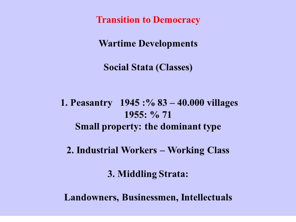 Transition to Democracy Wartime Developments Social Stata (Classes) 1.