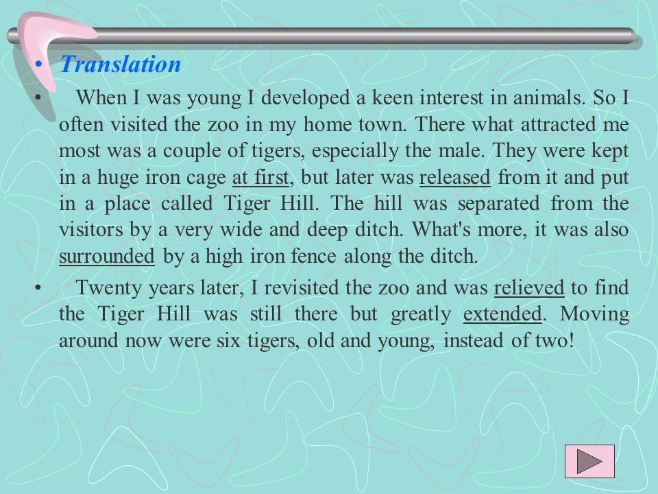 Translation When I was young I developed a keen interest in animals.
