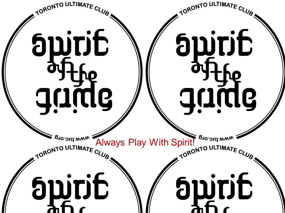 Always Play With Spirit!