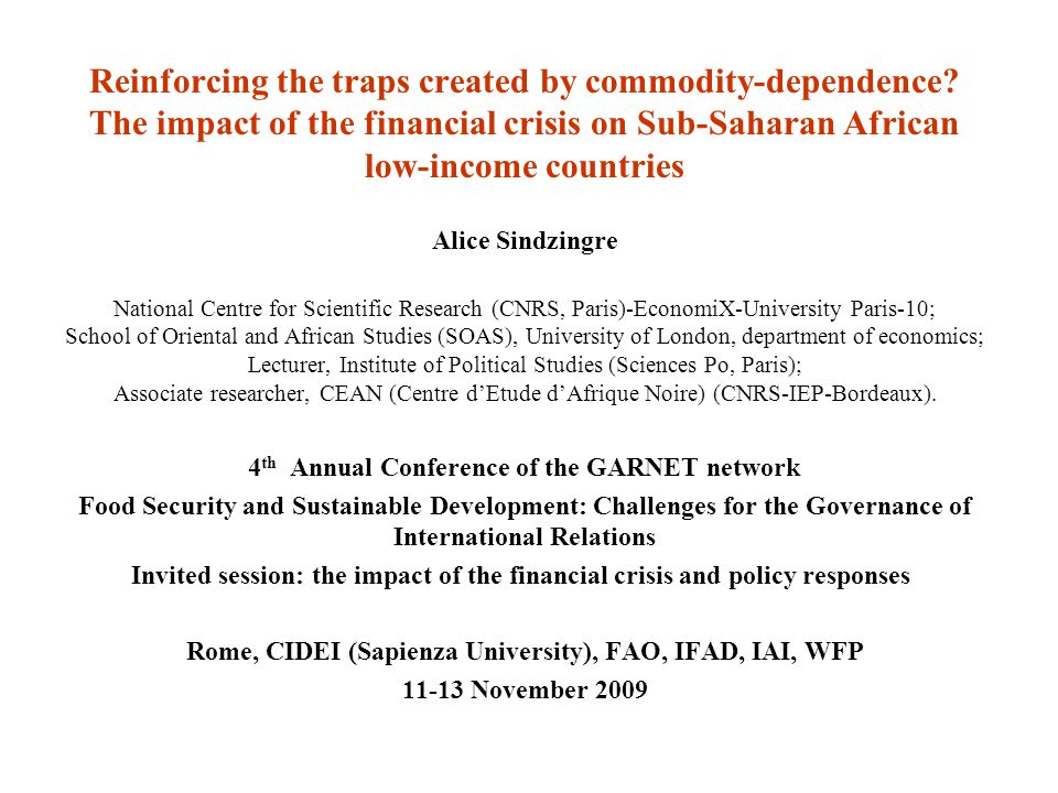 Reinforcing the traps created by commodity-dependence? The impact of the financial crisis on Sub-Saharan African low-income countries Alice Sindzingre