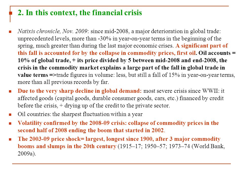 2. In this context, the financial crisis Natixis chronicle, Nov. 2009: since mid-2008, a major deterioration in global trade: unprecedented levels, mo
