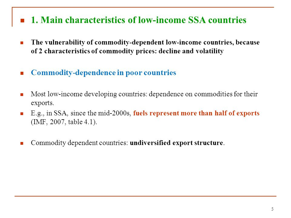 1. Main characteristics of low-income SSA countries The vulnerability of commodity-dependent low-income countries, because of 2 characteristics of com